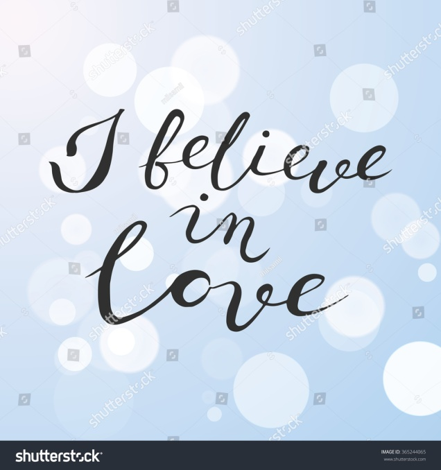 stock-vector-the-lettering-i-believe-in-love-calligraphy-on-a-blue-and-white-blurred-bokeh-background-black-365244065